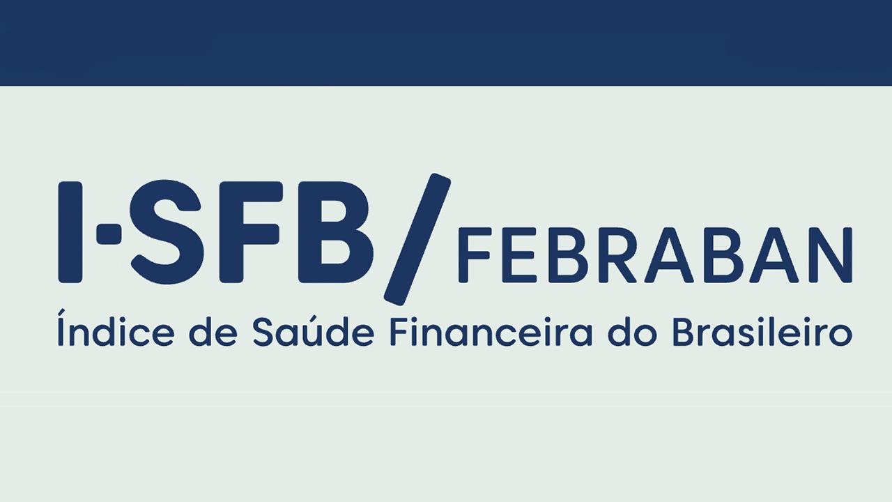aprenda a usar o índice de saúde financeira, I-SFB, saúde financeira do brasileiro